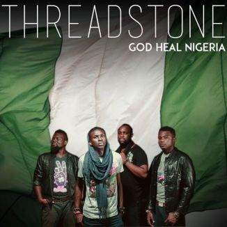 threadstone god heal naija